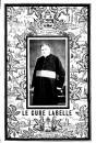 Le curé Labelle : sa vie et son oeuvre : ce qu'il était devant ses contemporains, ce qu'il est devant la postérité